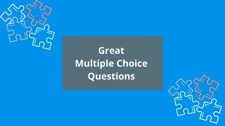 How to create great multiple choice questions in 3 simple steps
