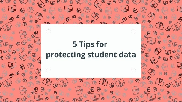 5 Tips for protecting student data
