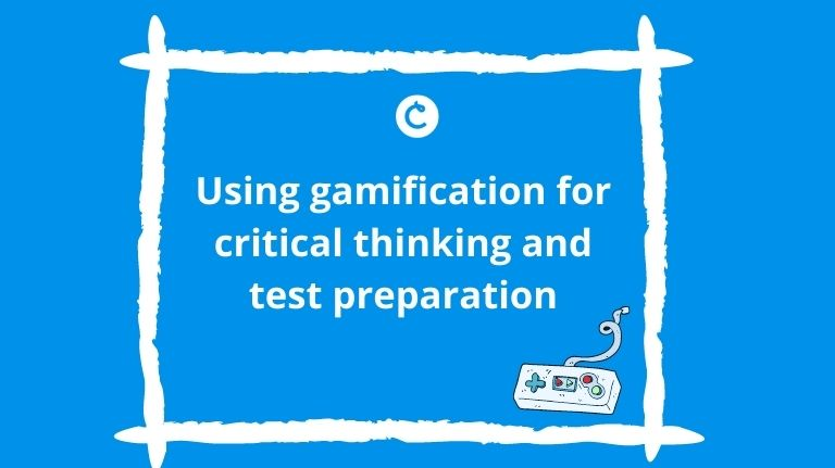 Using gamification for critical thinking and test preparation