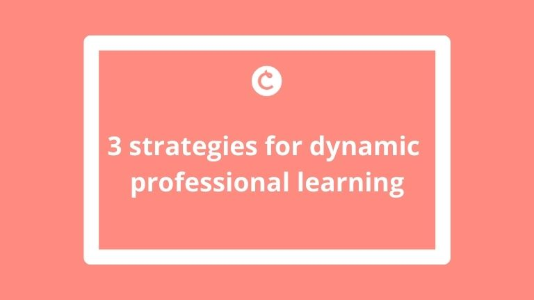3 strategies for dynamic professional learning