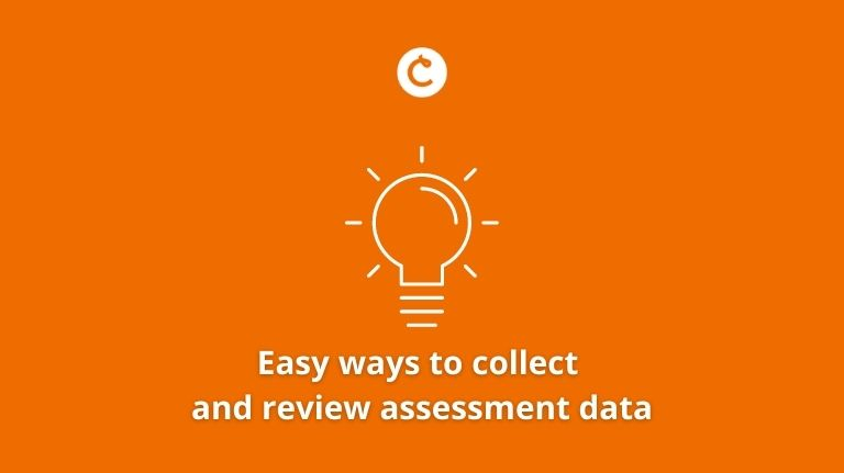 Easy ways to collect and review assessment data
