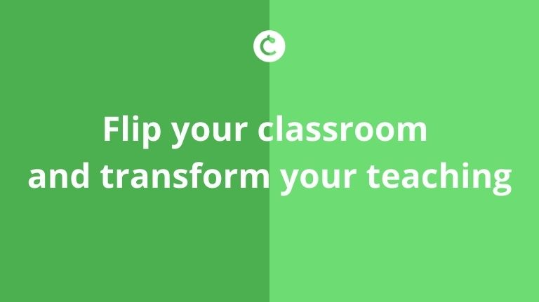 Flip your classroom and transform your teaching