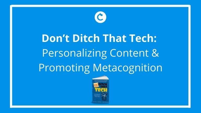 Don't Ditch That Tech: Personalizing Content & Promoting Metacognition