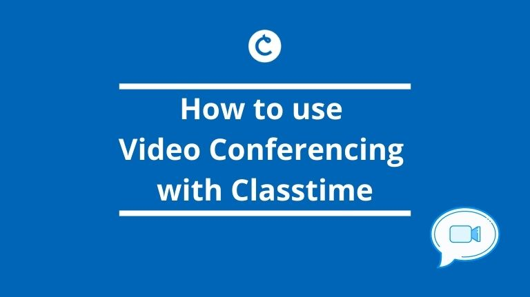 How to use Video Conferencing with Classtime