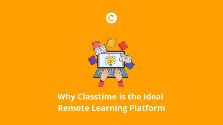 Why Classtime is the Ideal Remote Learning Platform