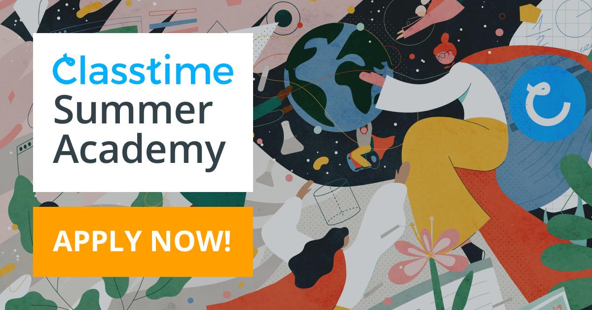 Classtime Summer Academy: Invitation to apply