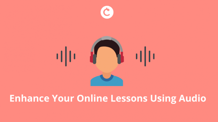 Enhance Your Online Lessons Using Audio