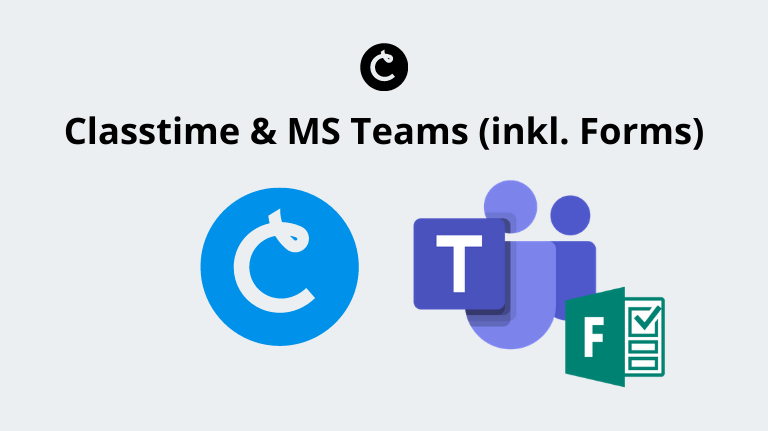 Classtime und MS Teams (inkl. Forms)