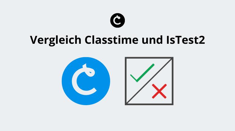 Vergleich Classtime und IsTest2